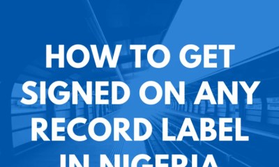 How To Get Signed On Any Record Label In Nigeria