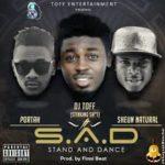 Music Premiere : Download DJ Toff — S.A.D X Portal & Sheun Natural (Prod by Finni Beatz )