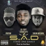 Music Premiere : Download DJ Toff — S.A.D X Portal & Sheun Natural (Prod by Finni Beatz )