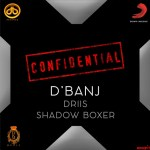 New Music: Download D'Banj – Confidential Ft Driis x Shadow Boxer