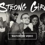 Audio + Video : Download One — Strong Girl Remix Ft Bono, Dbanj, Banky W & Diamond