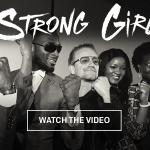 Audio + Video : Download One — Strong Girl Remix Ft Bono, Dbanj, Banky W & Diamond