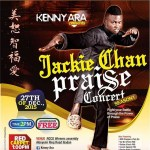 """Fight your Battle through the Power of Praise : Jacobs Adeyemi, IBK, Goke Bajowa and others Set for Kenny Ara's """" Jackie Chan Praise """" Concert"""