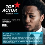 "BET's "" Top Actor Africa "" Season 2 is Here Again! Meets Nigerian Representativties and Other Africa's Contestants"