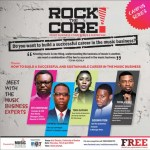 """ Building a Successful and Sustainable Career in Music the Music Business "" Join Efe Omorogbe, Chinedu Chukwuji, Godwin Tom, Toda Kafang and Toyin Adeniji at Rock The Core Music Business Conference"