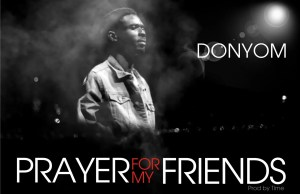 DonYom -- Prayer For My Friends (Prod by Time) Cover Art