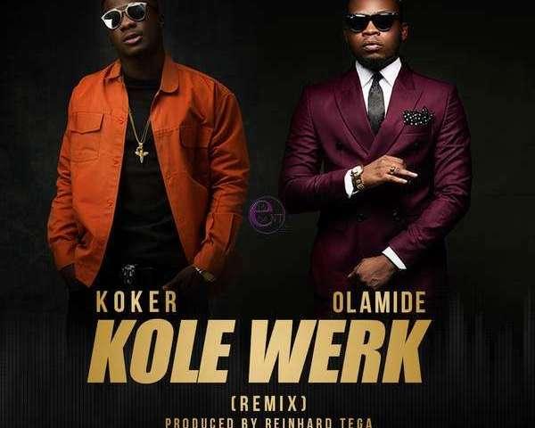 Koker -- Kole Werk (Remix) Ft. Olamide Cover Art