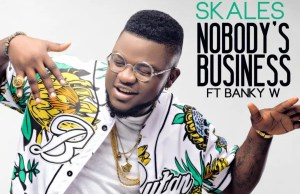 Skales -- Nobody's Business Ft. Banky W