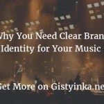 GY Exclusive: Why You Need Clear Brand Identity for Your Music