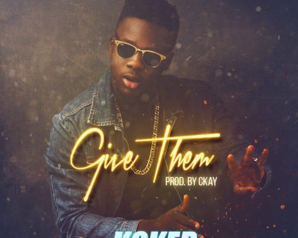 Koker -- Give Them (Prod by Ckay)