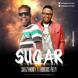 shegzy-money-sugar-ft-fabulous-pizzy-prod-by-finni-beatz-cover-art