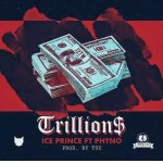 New Music : Download Ice Prince — Trillions Ft. Pyhno