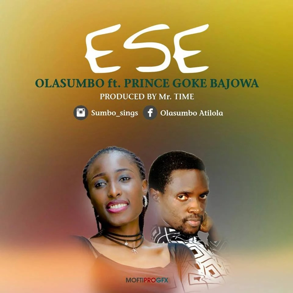 Music Premiere : Download Olasumbo -- Ese Ft. Prince Goke Bajowa (Prod by Mr.Time)
