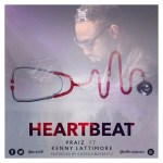 New Music : Download Praiz — Heart Beat (Remix) ft. Kenny Lattimore (Prod by GospelOnDBeatz )