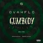 Music Premiere : Download OvahFlo — Gumbody (Prod by Lames Cole)