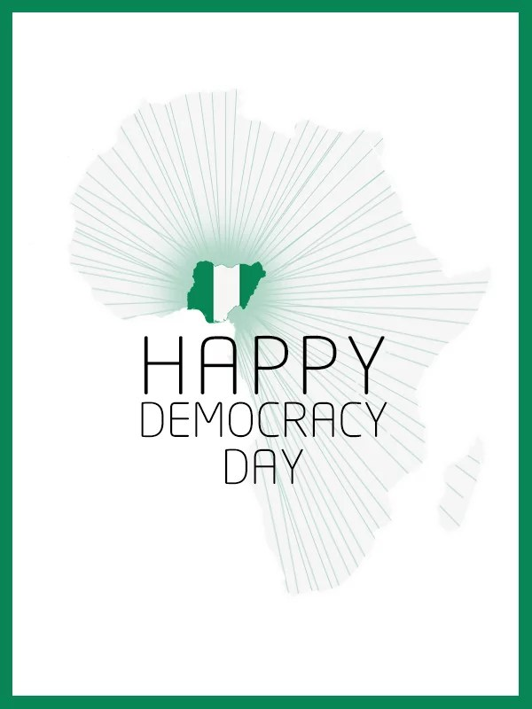 Happy Democracy Day to Nigeria 00