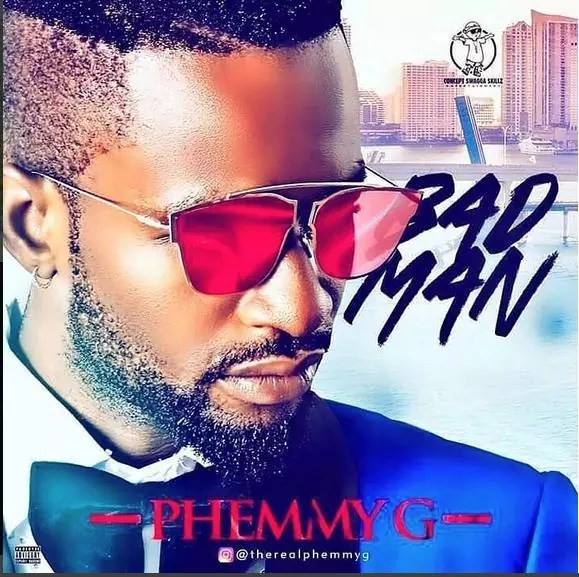 Phemmy G -- BadMan Ft. Terry Apala 00