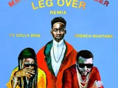 Mr Eazi & Major Lazer Leg Over Remix witth French Montana & TY Dolla Sign