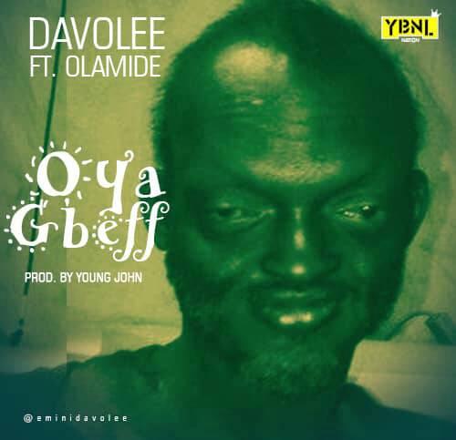 Davolee - Oya Gbeff Ft Olamide Cover Art