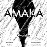 "Music Premiere : OvahFlo Returns with New Tune "" Amaka "", Download OvahFlo — Amaka (Prod by Mr. Shezzo)"
