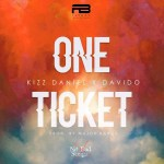 Kiss Daniel & Davido On A Mission With One Ticket, Download Kiss Daniel — One Ticket Ft Davido (Prod by Major Bangz )