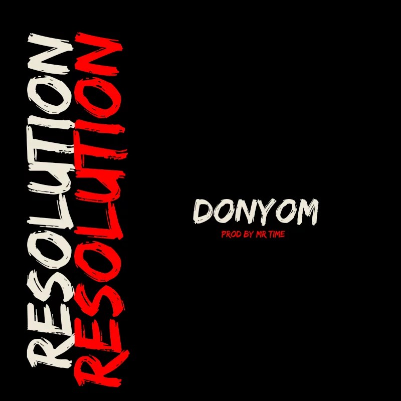 Download DonYom -- Resolution (Prod by Mr.Time)