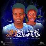 Music Premiere: Isreal x Olasumbo — Jubilate (Prod by Mr.Time)