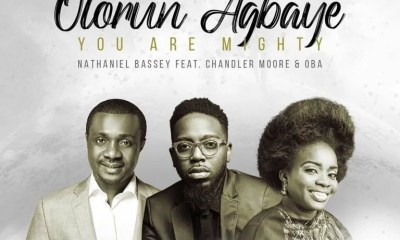 Download Olorun Agbaye (You Are Mighty) by Nathaniel Bassey Ft. Chandler Moore & Oba