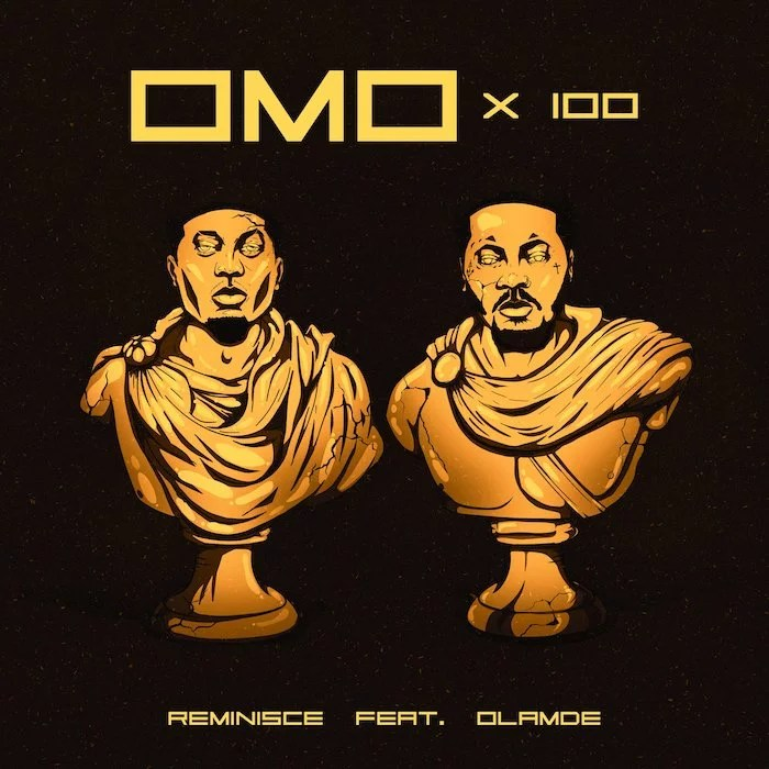 Omo x100 by Reminisce Beat
