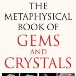 the metaphysical book of gems and crystals---Gypsy-Moon-in-Drive-Hollywell, QLD