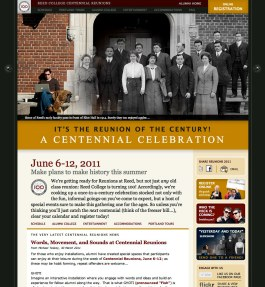 Reed Centennial: a Reunions website we designed to inspire attendance (it proved to be the largest reunions ever). In addition to design, development and key messaging, we also created then/now images juxtaposing historic images with the same shot today.