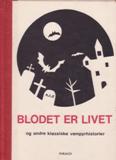Blodet er livet - og andre klassiske vampyrhistorier