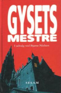Gysets mestre i udvalg ved Bjarne Nielsen