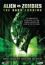 Alien vs. Zombies: the dark lurking