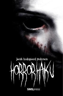 Horrorhaiku af Jacob Hedegaard Pedersen