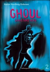 Ghoul : Graveyard Herd 2 af Bjarne Nordberg Pedersen