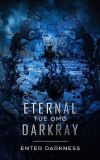 Eternal DarkRay af Tue Omø