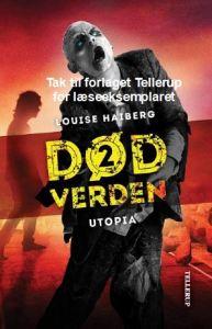 Utopia - Død verden 2 af Louise Haiberg