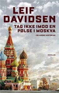 Tag ikke imod en pølse i Moskva og andre historier af Leif Davidsen