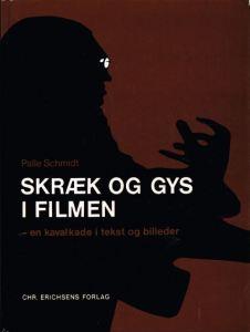 Skræk og gys i filmen - en kavalkade i tekst og billeder af Palle Schmidt