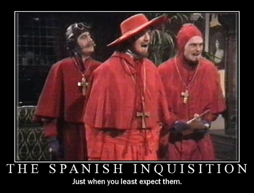 Nobody never expects the Spanish Inquisition