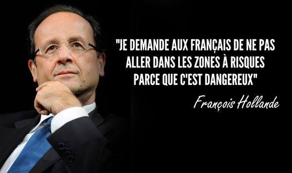 Vox Populi - Page 2 Hollande-les-fran%C3%A7ais-ne-doivent-pas-aller-dans-les-zones-%C3%A0-risques-parce-que-cest-dangereux
