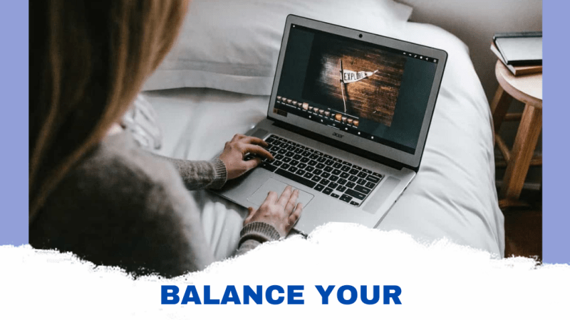 Balance Your Work and Personal Life When Working From Home