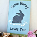 Some bunny loves you Easter sign by H2OBungalow.com #easter #eastercraft