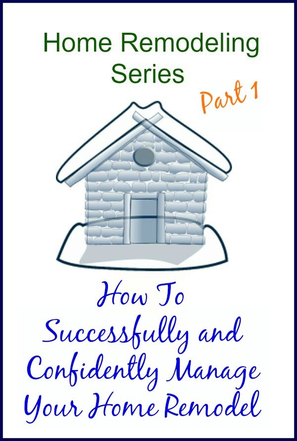 How-To-Manage-Your-Home-Remodel-Series-H2OBungalow