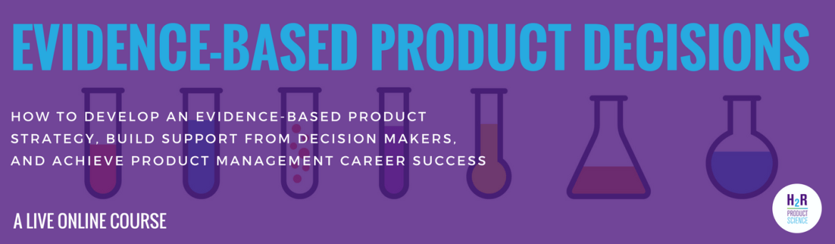 Evidence-Based Product Decisions Online Course
