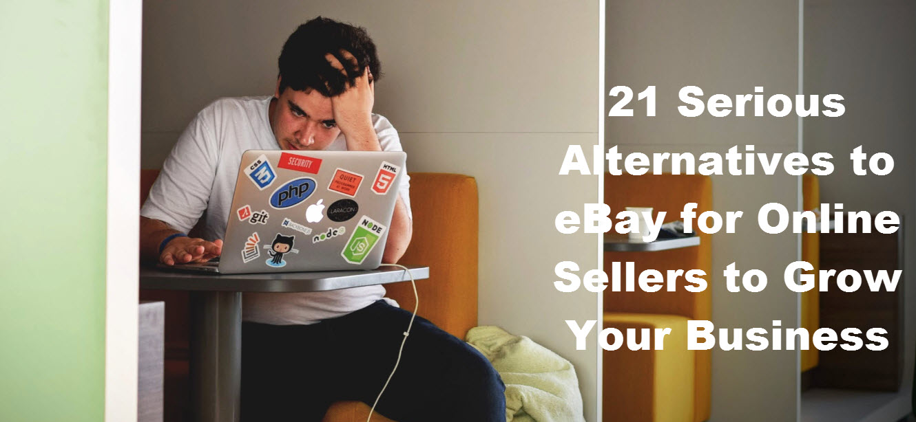 21 Serious Alternatives to eBay for Online Sellers to Grow Your Business