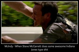 McIndy - When Steve McGarrett does some awesome Indiana Jones type shit. Credit: @H50BAMF