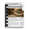 PTFE seals and solutions
