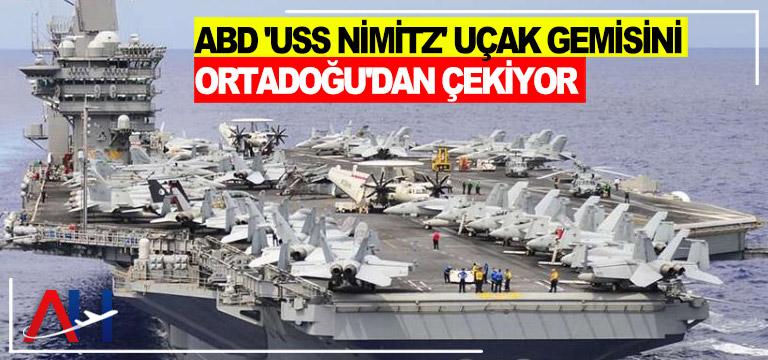 ABD 'USS Nimitz' uçak gemisini Ortadoğu'dan çekiyor